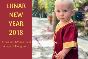 Chinese New Year 2018 | This Indulgent Life | lunar new year | hong kong expat | expat life | village life