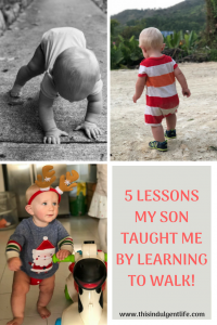 baby learns to walk | 5 Lessons My Son Taught Me By Learning To Walk | This Indulgent Life | life lessons | lessons from children | perseverance | gentle parenting | positive parenting