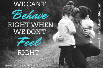 mom listens to her daughter's feelings | tools for handling emotions | How To Talk So Little Kids Will Listen Book review | This Indulgent Life
