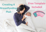 Creating a Breastfeeding Plan- Free Template Included
