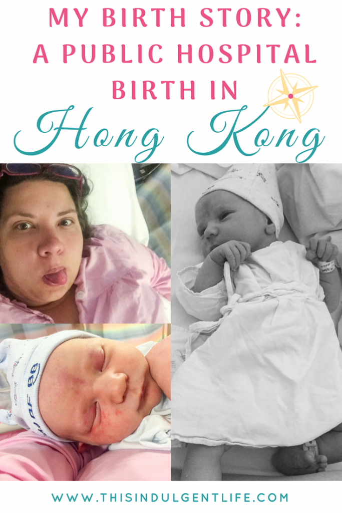 My Induced Birth Story- in a Hong Kong Public Hospital | This Indulgent Life