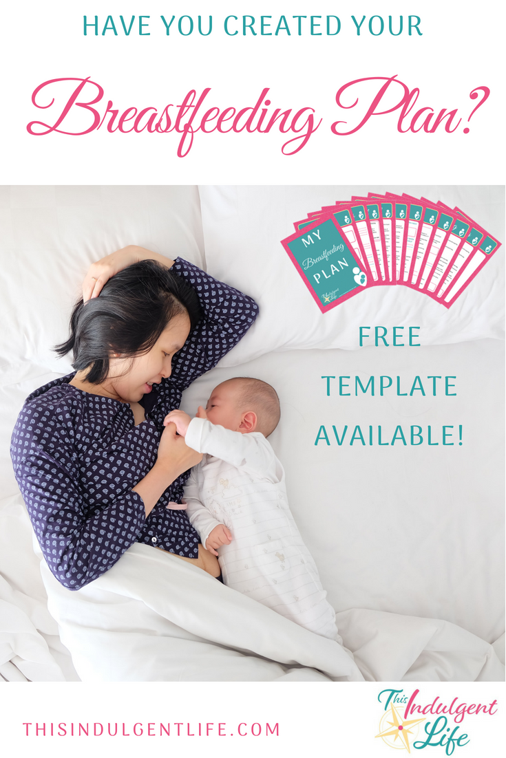 Have You Created Your Breastfeeding Plan? | This Indulgent Life | Use this free template to set yourself up for breastfeeding success.