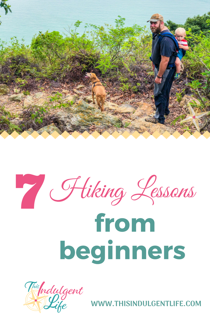 7 hiking lessons from beginners | This Indulgent Life | As a new hiker we have so much to learn, here are 7 lessons we have from when we went on out first hike with dogs and a toddler. | #hikingwithkids #hikingforbeginners #naturelovers #hikingtips #mancheungpo #hongkonghikes #hikingwithchildren #hikingtrails #hikinggear #hikingvideo #hikingwithdogs #familiybloggers #familyvlogs #familyadventures #getoutside