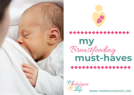 My Breastfeeding Must Haves | This Indulgent Life | My go to products for my breastfeeding journey