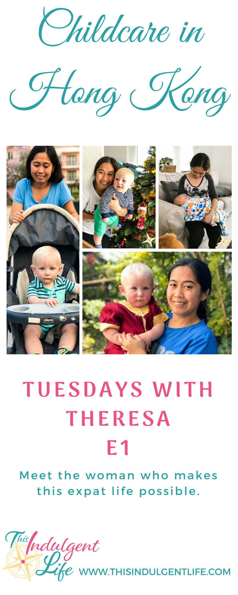Childcare in Hong Kong- Tuesdays With Theresa | This Indulgent Life | Meet the woman who watches the baby while we work and just helps keep us all organized. | #thisexpatlife #thisadventurouslife #domestichelper #hongkong #childcare #expat #expatlife #expatwithkids #interviews #theresa #Filipina #Philippines #tuesdayswiththeresa #teachingabroad #livingabroad #lifewithatoddler #lifewithababy #lifeofadomestichelper