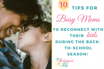 10 tips for busy moms to reconnect during back-to-school