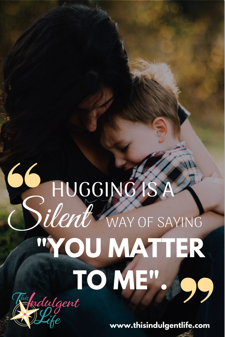 """hugging is a silent way of saying ""You matter to me.""."" 