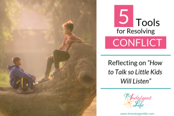 5 tools for resolving conflict featured image | This Indulgent Life | Work with your child to prevent power struggles.
