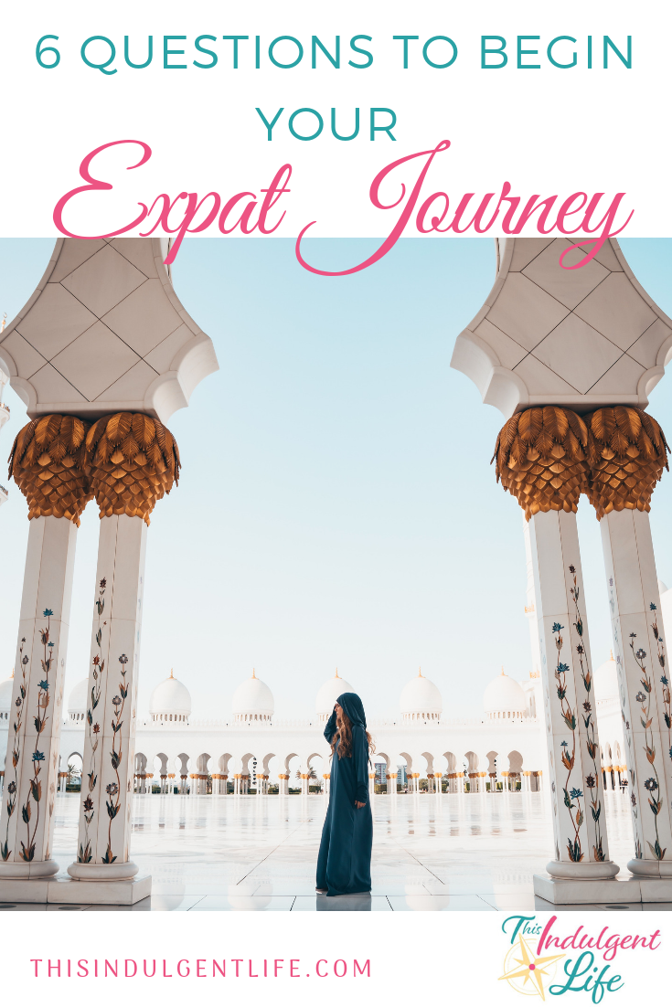 6 Questions to Begin Your Expat Journey | This Indulgent Life | Dream of living and working abroad? Start here and download the free workbook where you'll get an additional 4 questions to help you decide on the perfect country to live in. | #expat #expatliving #familyadventure #printables #hongkong #middleeast #travelasia #familytravel #liveabroad