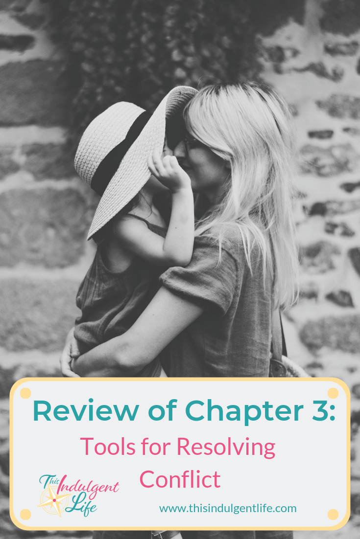 Review of chapter 3- Tools for Resolving Conflict | This Indulgent Life | Join me in chapter 3 of this chapter by chapter review of How To Talk So Little Kids Will Listen. This book is filled with actionable advice to help parents prevent power struggles with their kids. | #kidbehavior #discipline #parentinghacks #bookreview #parentingbook #gentleparenting #respectfulparenting #boundaries #noyelling