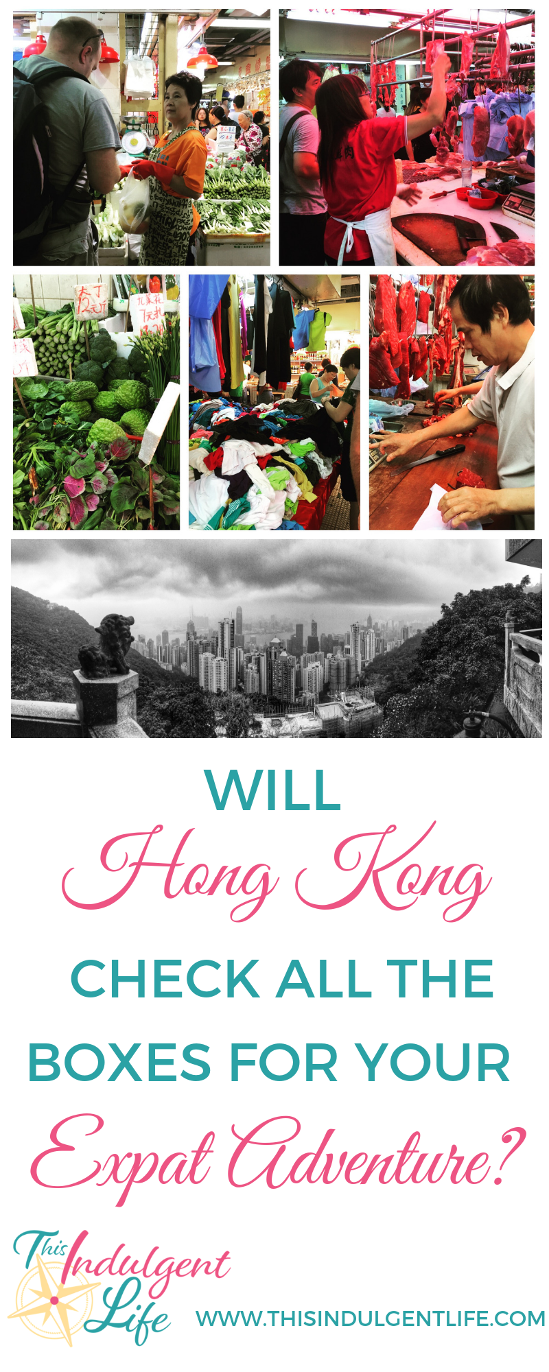 Will Hong Kong check all the boxes for your expat adventure? | This Indulgent Life | I used these 6 questions to help guide us to choosing Hong Kong as our new home overseas. But what country is right for you and your family? Download the free workbook and answer the questions to help you decide what's best for you! | #expatlife #expatliving #hongkongexpat #overseasliving #familyadventure #familytravel #hongkongtravel #asiatravel