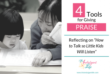 Book Review of Ch. 4 Tools for Praise and Appreciation from How To Talk So Little Kids Will Listen