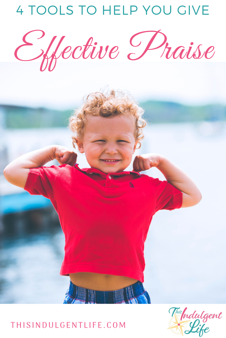 4 Tools to Help You Give Effective Praise | This Induglent Life | Do you struggle to know the best way to praise your child? Here are 4 tools to help you encourage your child with a growth mindset while building self-confidence when giving praise. | #praisingkids #effective praise #praisechildren #howtogivepraise #appreciateyourkids #ideasforpraisingchildren #parentingpreschoolers #parentingyoungchildren #parentinghacks #helpingparents #momlife #gentleparenting #peacefulparenting #mindfulparenting #growthmindset