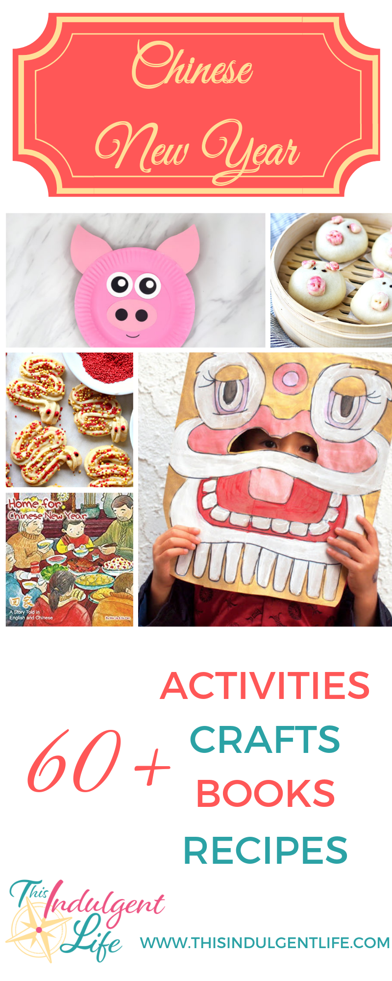 Chinese New Year-60 activities crafts books and recipes | This Indulgent Life | Celebrate Chinese New Year with these fun and educational books, crafts, and food! | #chinesenewyearscrafts #cnycrafts #redenvelopecrafts #dragoncrafts #pigcrafts #chineserecipes #yearofthepig #lionmask #liondance #springfestival #craftsforkids #preschoolcrafts #lessonsonchina #chineseculture #ChineseNewYear