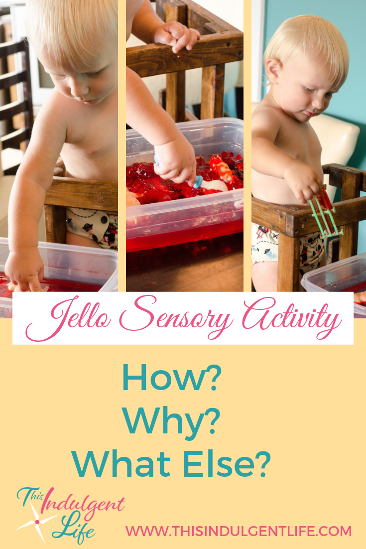 A Jello Sensory Activity- How? Why? What Else? | This Indulgent Life | Interested in creating a jello sensory experience for your toddler? Read on to learn how to do it, why it's beneficial, and what other extension activities and books would go well with this activity. | #jello #sensoryplay #sensorybins #sensoryactivitiestoddlers #toddleractivities #toddlerplay #toddlerlearning #sensoryplayideas #sensorytoddlers