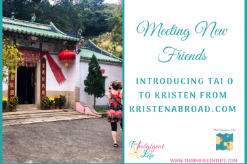 Meeting new friends in the blogging and expat community- showing tai o