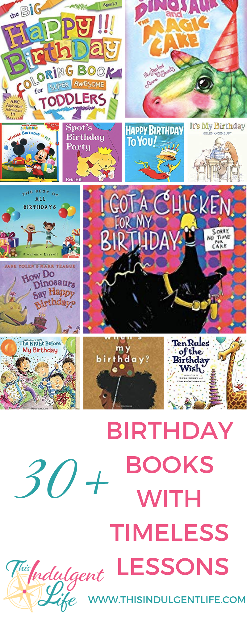 30+ Birthday Books With Timeless Lessons | This Indulgent Life | Birthdays are a time of celebration, but it can also be a time filled with disappointment or even confusion about what's appropriate. Here are over 30 books to help your child celebrate their birthday where many of them teach important life lessons such as patience, overcoming setbacks, and working together! | #childdevelopment #childbirthdaybooks #birthdaybooks #childbirthdaygift #partygift #developingpatienceinchildren #developingcharacter #birthdaytraditions #moralofthestory #lifelessons #childrensbooks #picturebooks #booksfortoddlers