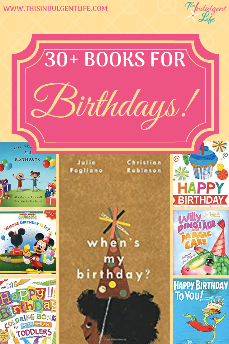 30+ Books for Birthdays! | This Indulgent Life | Want a new book to commemorate your child's birthday? Check out these books all about birthdays! | #drsuessbirthday #childdevelopment #childbirthdaybooks #birthdaybooks #childbirthdaygift #partygift #developingpatienceinchildren #developingcharacter #birthdaytraditions #moralofthestory #lifelessons #childrensbooks #picturebooks #booksfortoddlers