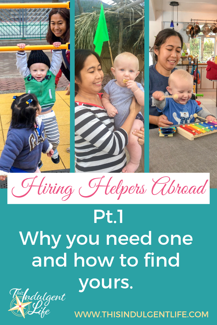 Hiring Helpers Abroad pt 1- Why you need one and how to find yours. | This Indulgent Life | Everyone could use some extra help around the house. But when you're an expat family with no family around to help, it becomes even more a need. In part 1 of the series we look at why you would need a domestic helper and how to find the right one for your family. | #expatfamily #hiringhelp #foreigndomestichelper #filipinohelper #indonesianhelper #helpersinhongkong #maid #expatinhongkong #hongkongexpat #expatlife #livingasanexpatriate #expatriatelife #lifeabroad #livingabroad #teachinginhongkong #teachingabroad #childcareabroad