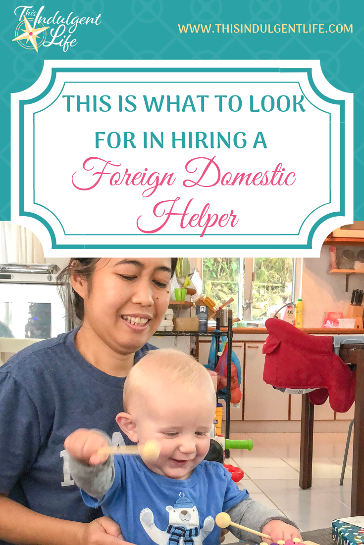 This is What To Look For In Hiring a Foreign Domestic Helper | This Indulgent Life | Having a stranger live and work in your home can be daunting, but if you follow this three part series you'll find it can be an amazing advantage to being an expat family. | #expatfamily #hiringhelp #foreigndomestichelper #filipinohelper #indonesianhelper #helpersinhongkong #maid #expatinhongkong #hongkongexpat #expatlife #livingasanexpatriate #expatriatelife #lifeabroad #livingabroad #teachinginhongkong #teachingabroad #childcareabroad
