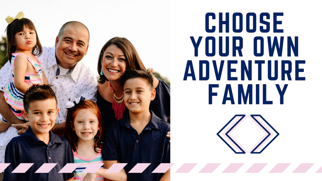 Choose your own adventure family interview