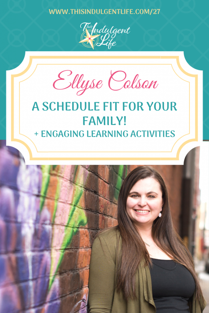 A Schedule Fit For Your Family during self-distancing. Ellyse Colson joins the Calm & Centered summit to give you tips on how to create routines that are right for your family plus engaging learning activities.   This Indulgent Life   #homeschoolschedule #homeschoolingroutines #workingfromhomewithkids #lifelearning #funlearningactivities #homeschoolingresources