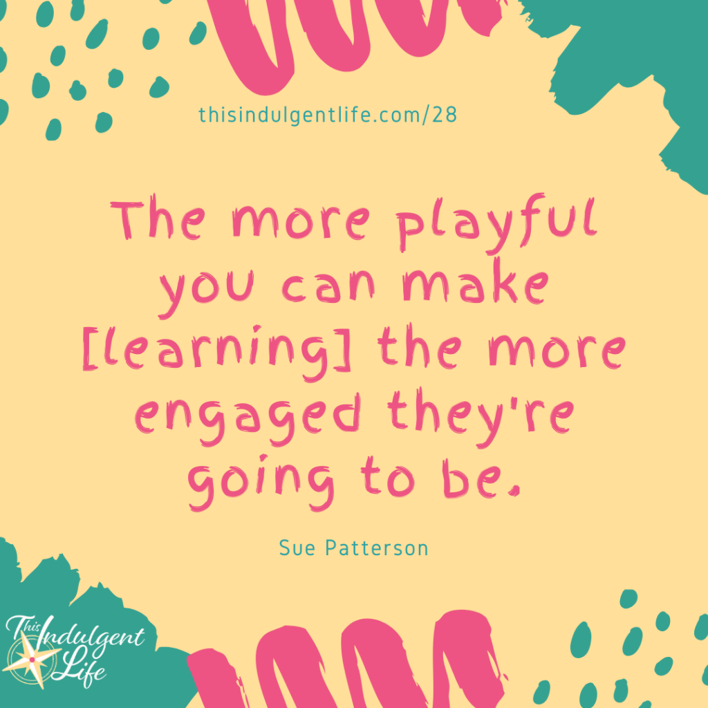 """The more playful you can make it the more engaged they're going to be."" Sue Patterson during the Calm & Centered Summit 