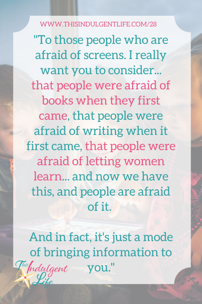 """""""To those people who are afraid of screens. I really want you to consider the idea... that people were afraid of books when they first came, that people were afraid of writing when it first came, that people were afraid of letting women learn when it first came.. and now we have this, and people are afraid of it. And in fact, it's just a mode of bringing information to you."""" Sue Patterson during Calm & Centered Summit 