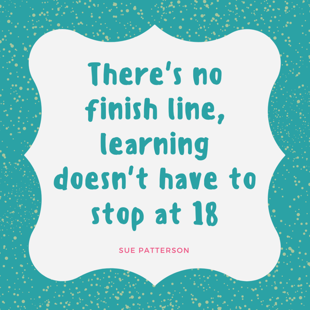 """""""There's no finish line, learning doesn't have to stop at 18"""" Sue Patterson from the Calm & Centered Summit on How will they learn an unschooling approach. 